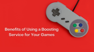 Benefits of Using a Boosting Service for Your Games